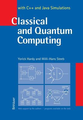 Classical and Quantum Computing: With C++ and Java Simulations 9783764366100