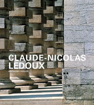 Claude-Nicolas LeDoux: Architektur Und Utopie Im Zeitalter Der Franzosischen Revolution 9783764374846