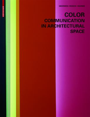 Color Communication in Architectural Space 9783764375966