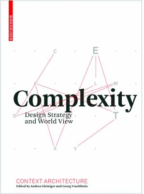 Complexity: Design Strategy and World View 9783764386887