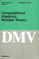 Computational Algebraic Number Theory