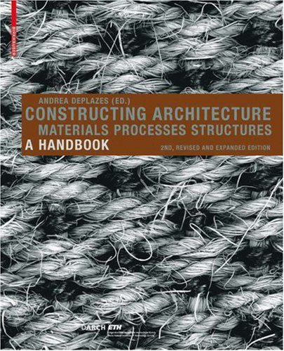 Constructing Architecture: Materials, Processes, Structures; A Handbook 9783764386313