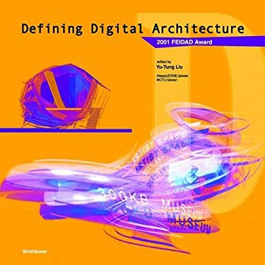 Defining Digital Architecture: 2001 Far East International Digital Architecture Design Award 9783764368913