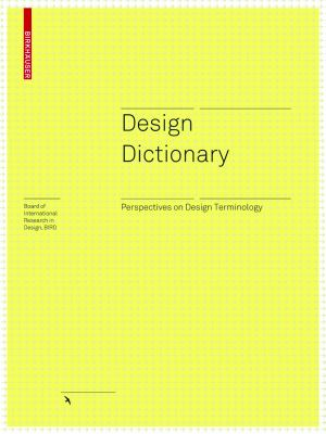Design Dictionary: Perspectives on Design Terminology 9783764377397