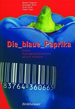 Die Blaue Paprika: Globale Nahrungsmittelproduktion Auf Dem PR Fstand 9783764360665