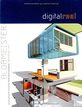Digital ] Real: Blobmeister, Erste Gebaute Projekte / First Built Projects [With CDROM] 9783764365721