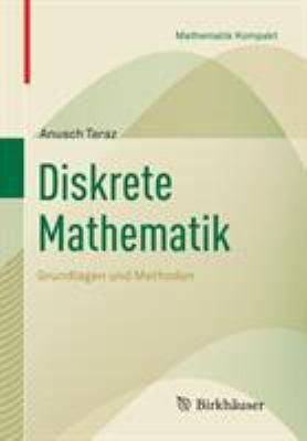 Diskrete Mathematik: Grundlagen Und Methoden 9783764388980