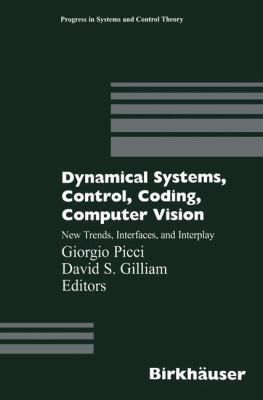 Dynamical Systems Control, Coding, Computer Vision: (Mathematical Theory of Networks and Systems: Padova, July 6-10, 1998) 9783764360603