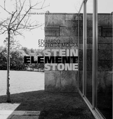 Eduardo Souto de Moura/Stein Element Stone 9783764300876