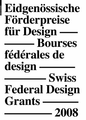 Eidgenassische Forderpreise Fur Design/Bourses Federales de Design/Swiss Federal Design Grants 9783764388072