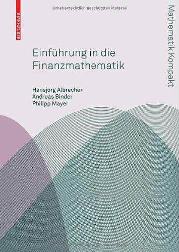 Einfuhrung in Die Finanzmathematick 9783764387839