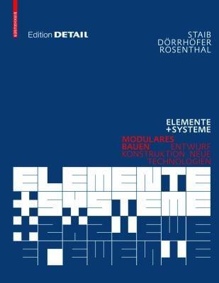 Elemente + Systeme: Modulares Bauen: Entwurf, Konstruktion, Neue Technologien 9783764386559