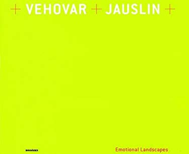 Emotional Landscapes: The Architecture of Mateja Vehovar and Stefan Jauslin 9783764369880