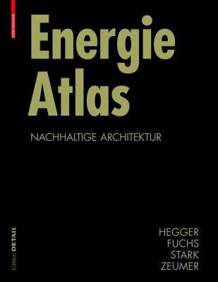 Energie Atlas: Nachhaltige Architektur 9783764383855
