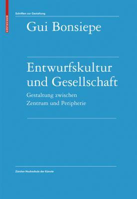 Entwurfskultur Und Gesellschaft: Gestaltung Zwischen Zentrum Und Peripherie 9783764389659