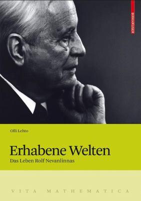 Erhabene Welten: Das Leben Rolf Nevanlinnas 9783764377014