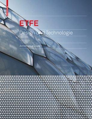 Etfe: Technologie Und Entwurf 9783764385620