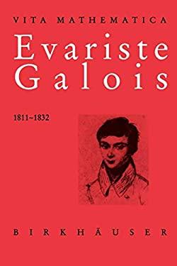 Evariste Galois (1811-1832) 9783764354107