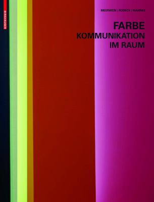 Farbe - Kommunikation Im Raum 9783764375959