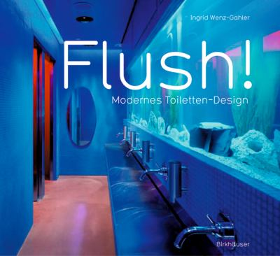 Flush! Modernes Toiletten-Design 9783764371814