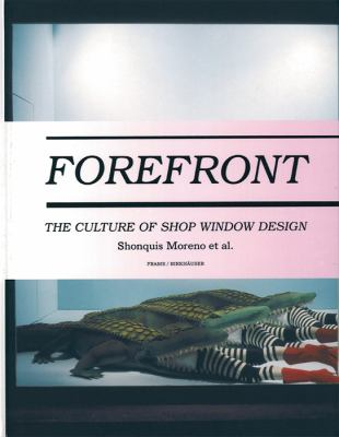 Forefront: The Culture of Shop Window Design 9783764371920
