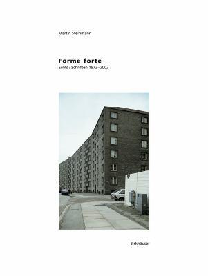 Forme Forte: Ecrits/Schriften 1972-2002 9783764367930