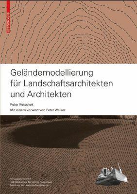 Gelandemodellierung Fur Landschaftsarchitekten Und Architekten 9783764385019