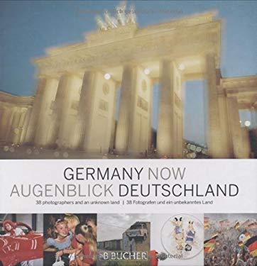 Germany Now/Augenblick Deutschland: 38 Photographers and an Unknown Land/38 Fotografen Und Ein Unbekanntes Land 9783765816017