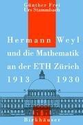 Hermann Weyl Und Die Mathematik an Der Eth Z Rich 1912 - 1930 9783764327293