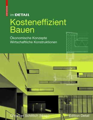 Im Detail: Kosteneffizient Bauen: A-Konomische Konzepte a