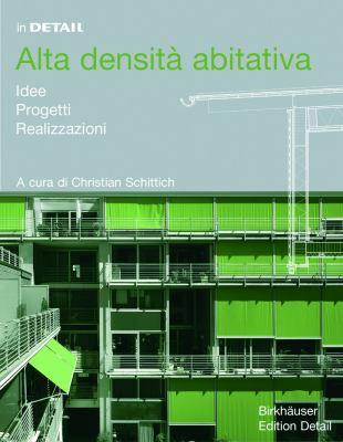 In Detail: Alta Densita Abitativa: Idee, Progetti, Realizzazioni 9783764375294