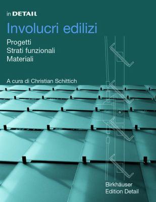 In Detail: Involucri Edilizi: Progetti, Strati Funzionali, Materiali 9783764321642