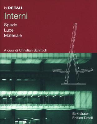 Interni: Spazio, Luce, Materiale 9783764371470