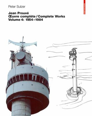 Jean Prouve: Oeuvre Complete/Complete Works, Volume 4: 1954-1984 9783764324728