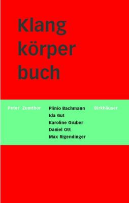 Klangkorperbuch: Lexikon Zum Pavillon Der Schweizerischen Eidgenossenschaft an Der Expo 2000 in Hannover 9783764363246