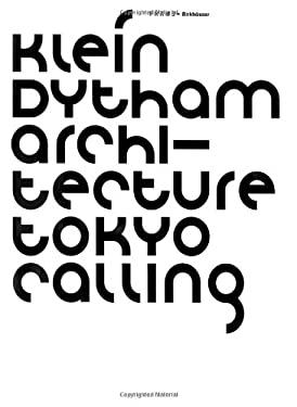 Klein Dytham Architecture - Tokyo Calling 9783764365592
