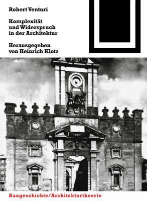 Komplexitat Und Widerspruch in Der Architektur 9783764363598