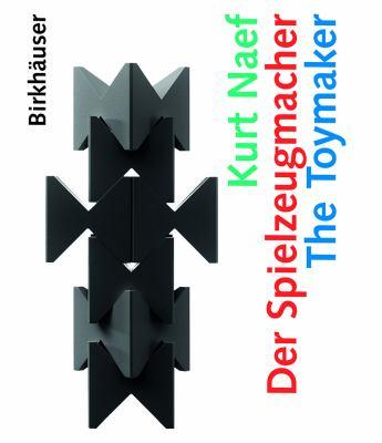 Kurt Naef - Der Spielzeugmacher / The Toymaker 9783764375041