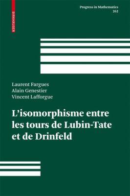 L'Isomorphisme Entre Les Tours de Lubin-Tate Et de Drinfeld 9783764384555
