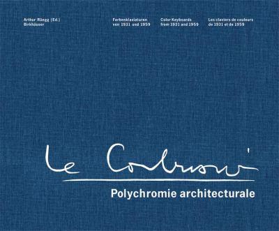 Le Corbusier - Polychromie Architecturale