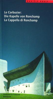Le Corbusier: Die Kapelle Von Ronchamp / La Cappella Di Ronchamp 9783764357603