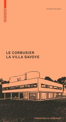 Le Corbusier: La Villa Savoye 9783764382315