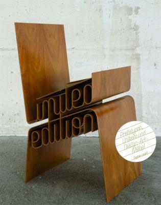 Limited Edition: Prototypen, Unikate Und Design-Art-Mobel