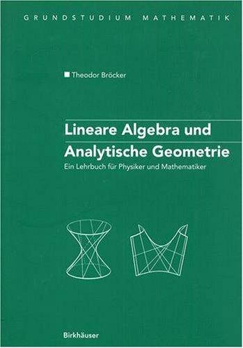 Lineare Algebra Und Analytische Geometrie: Ein Lehrbuch F R Physiker Und Mathematiker 9783764371449