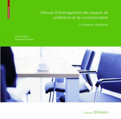 Manuel D'Amenagement Des Espaces de Conference Et de Communication: Conference. Excellence 9783764387594