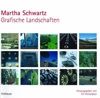 Martha Schwartz: Grafische Landschaften 9783764370237