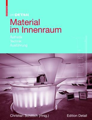 Material Im Innenraum: Asthetik, Technik, Ausfuhrung 9783764388096