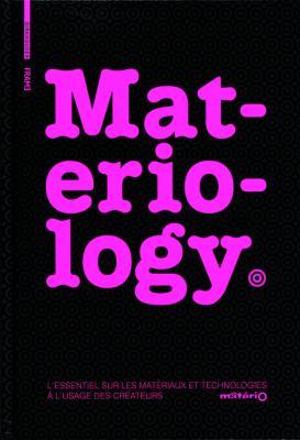 Materiology: Materiaux Et Technologies: L'Essentiel A L'Usage Des Createurs 9783764384258