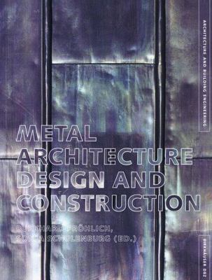 Metal Architecture: Design and Construction 9783764369781