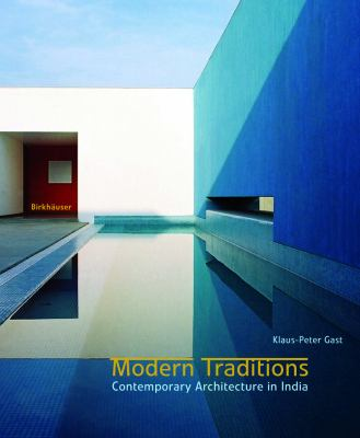 Modern Traditions: Contemporary Architecture in India 9783764377540